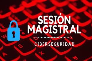 Sesión Magistral Cyberseguridad Madrid